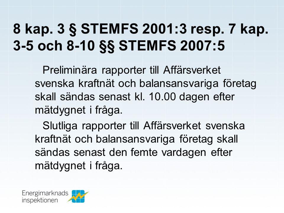 8 kap. 3 § STEMFS 2001:3 resp. 7 kap. 3-5 och 8-10 §§ STEMFS 2007:5
