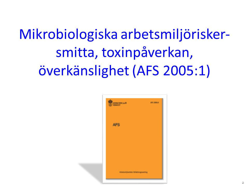 Mikrobiologiska arbetsmiljörisker-smitta, toxinpåverkan, överkänslighet (AFS 2005:1)