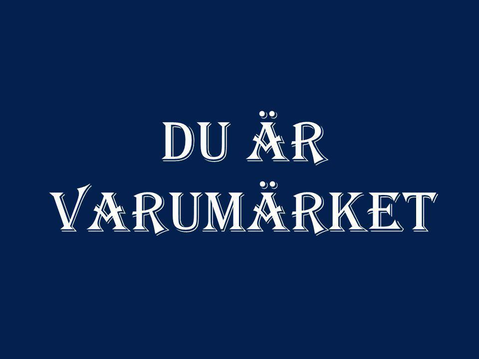 DU ÄR VARUMÄRKET
