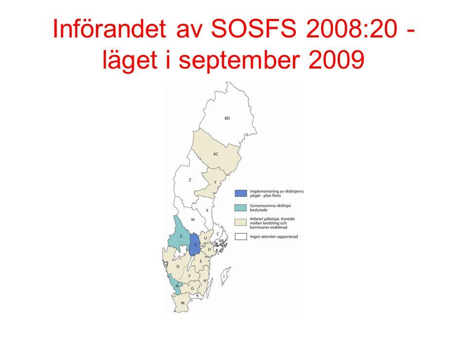 Införandet av SOSFS 2008:20 - läget i september 2009