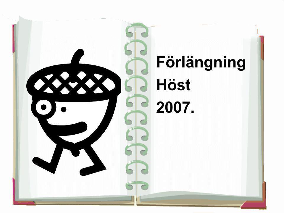Förlängning Höst 2007.
