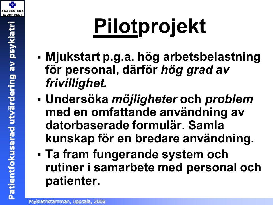 Pilotprojekt Mjukstart p.g.a. hög arbetsbelastning för personal, därför hög grad av frivillighet.