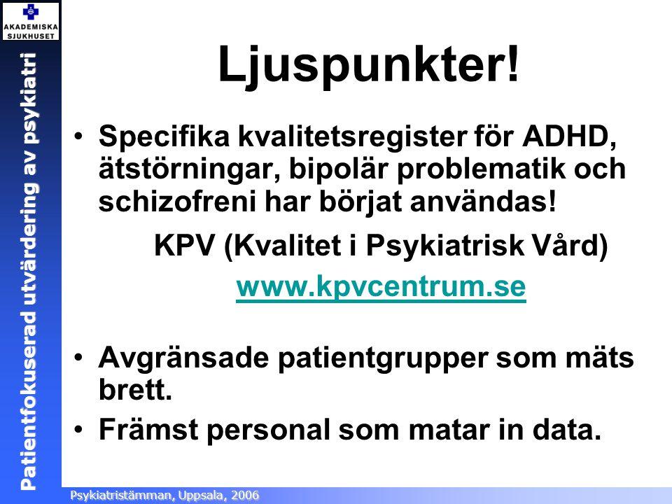 KPV (Kvalitet i Psykiatrisk Vård) www.kpvcentrum.se
