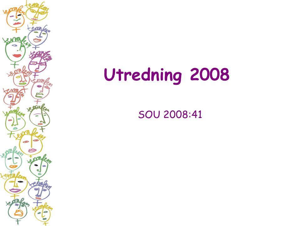 Utredning 2008 SOU 2008:41