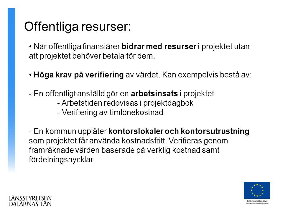 Offentliga resurser: När offentliga finansiärer bidrar med resurser i projektet utan att projektet behöver betala för dem.