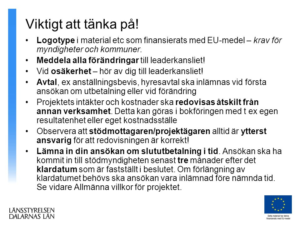 Viktigt att tänka på! Logotype i material etc som finansierats med EU-medel – krav för myndigheter och kommuner.