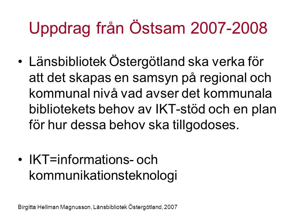Uppdrag från Östsam 2007-2008
