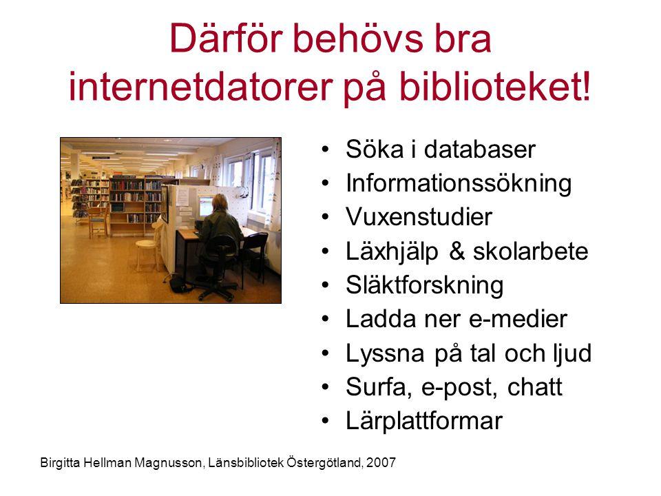 Därför behövs bra internetdatorer på biblioteket!