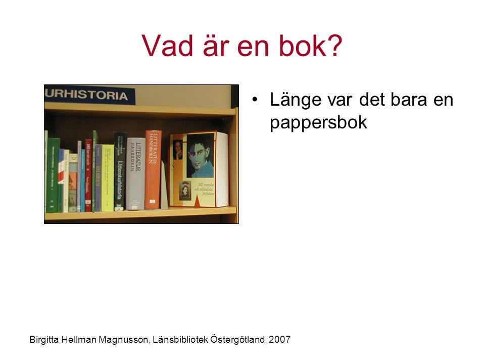 Vad är en bok Länge var det bara en pappersbok