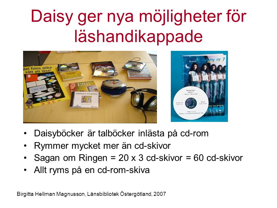 Daisy ger nya möjligheter för läshandikappade