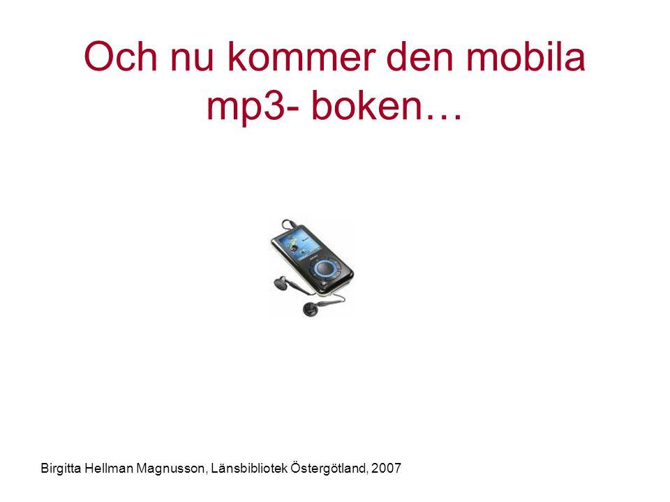 Och nu kommer den mobila mp3- boken…