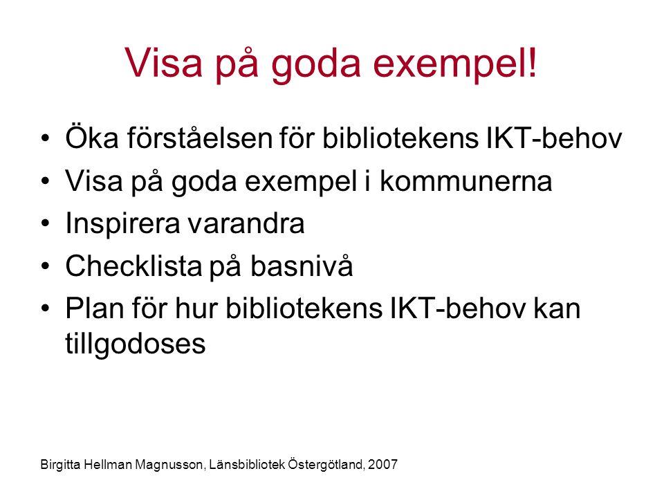 Visa på goda exempel! Öka förståelsen för bibliotekens IKT-behov