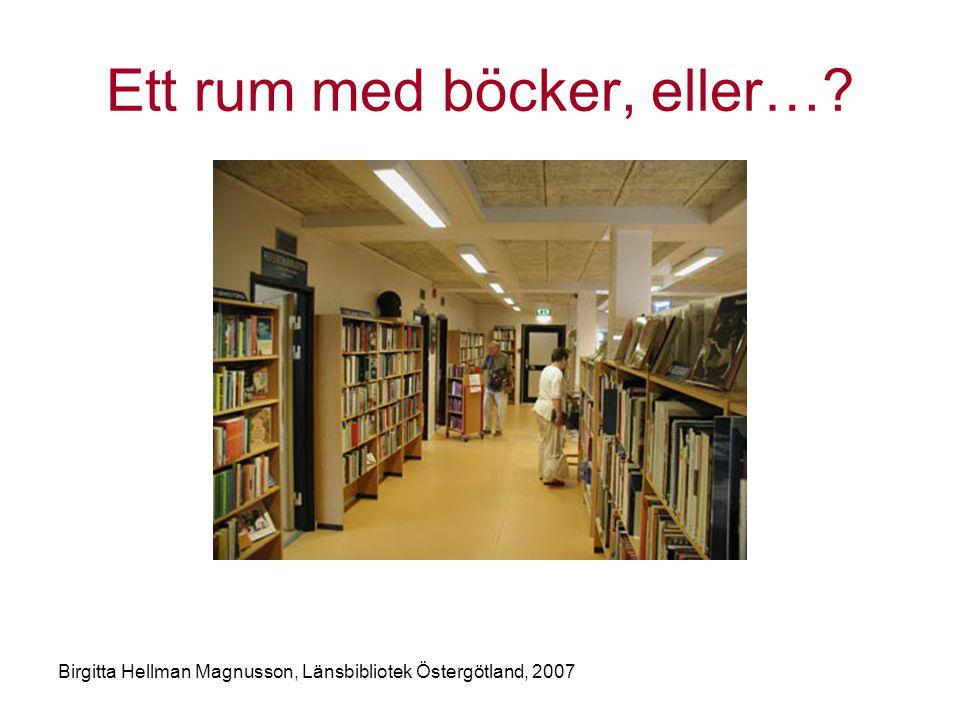 Ett rum med böcker, eller…