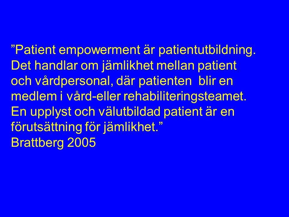 Patient empowerment är patientutbildning.