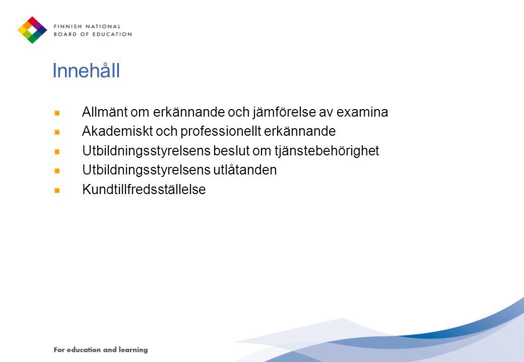 Innehåll Allmänt om erkännande och jämförelse av examina