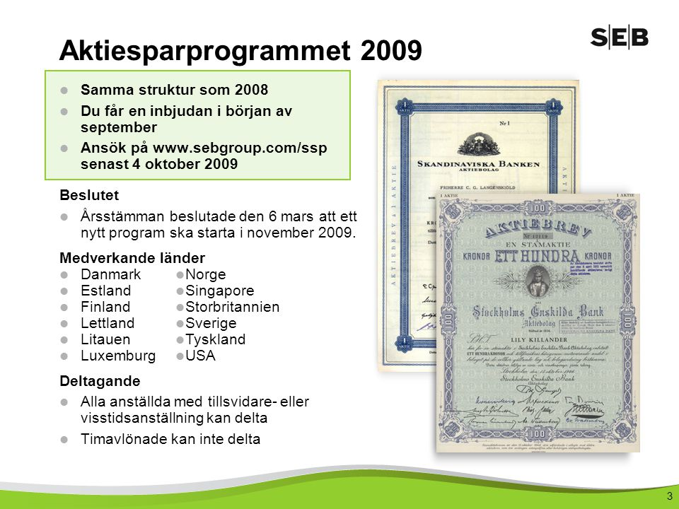 Aktiesparprogrammet 2009 Samma struktur som 2008