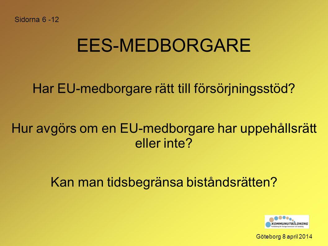 EES-MEDBORGARE Har EU-medborgare rätt till försörjningsstöd