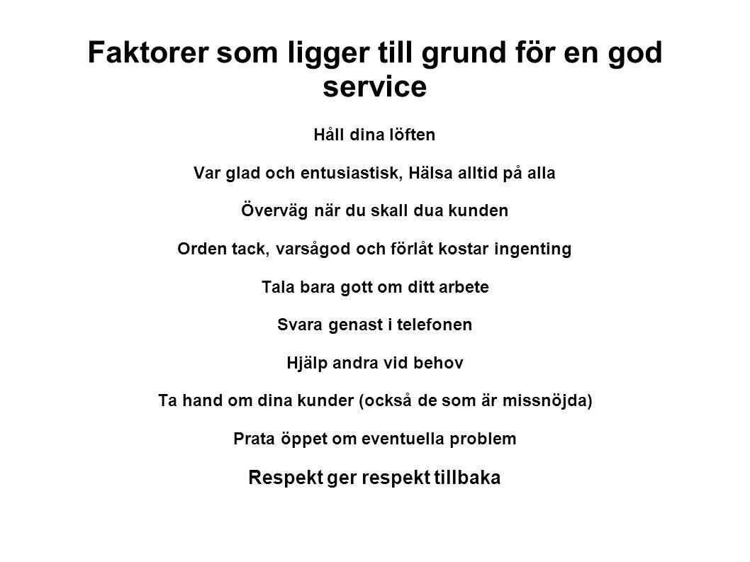 Faktorer som ligger till grund för en god service