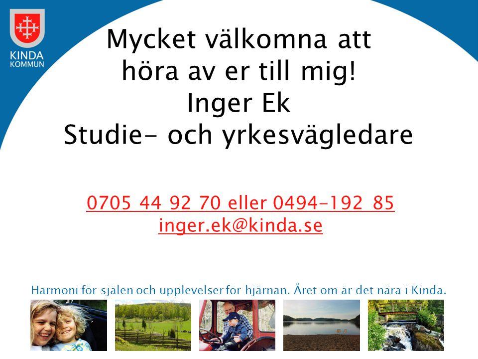 0705 44 92 70 eller 0494-192 85 inger.ek@kinda.se