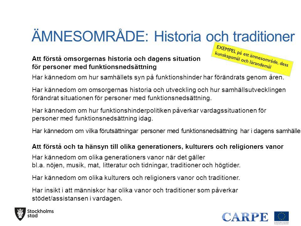 ÄMNESOMRÅDE: Historia och traditioner
