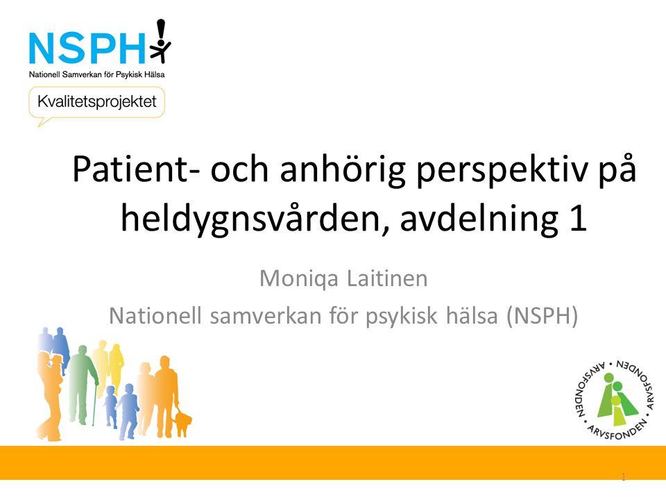 Patient- och anhörig perspektiv på heldygnsvården, avdelning 1