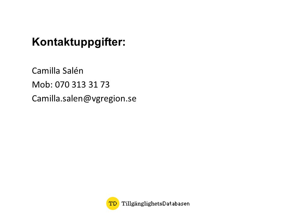 Kontaktuppgifter: Camilla Salén Mob: 070 313 31 73