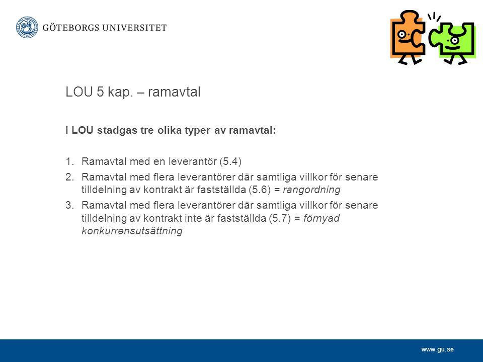 LOU 5 kap. – ramavtal I LOU stadgas tre olika typer av ramavtal: