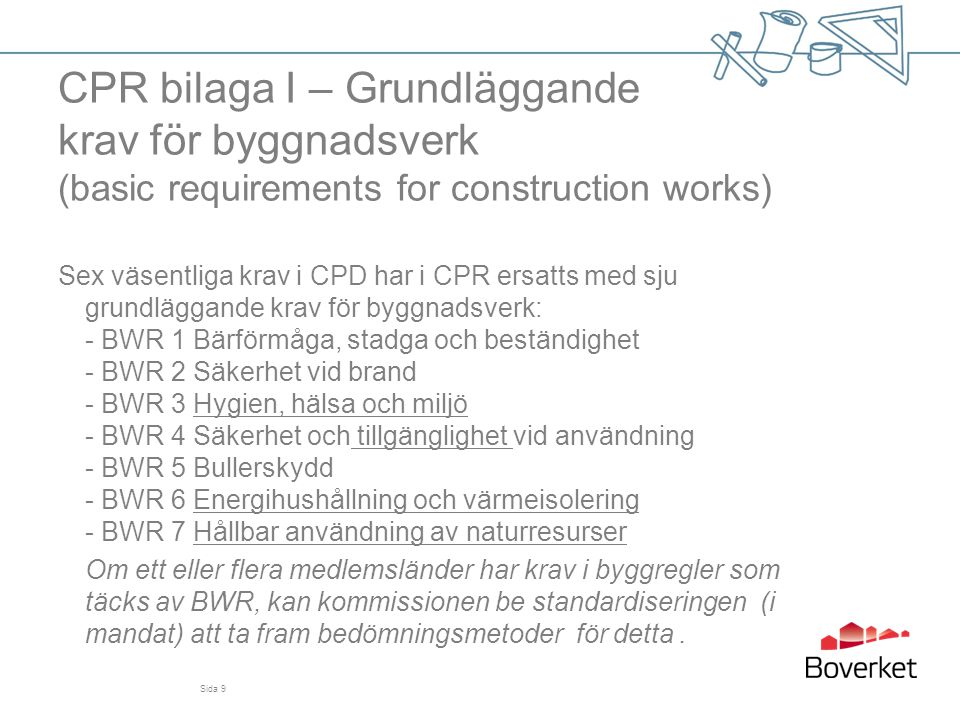 CPR bilaga I – Grundläggande krav för byggnadsverk (basic requirements for construction works)