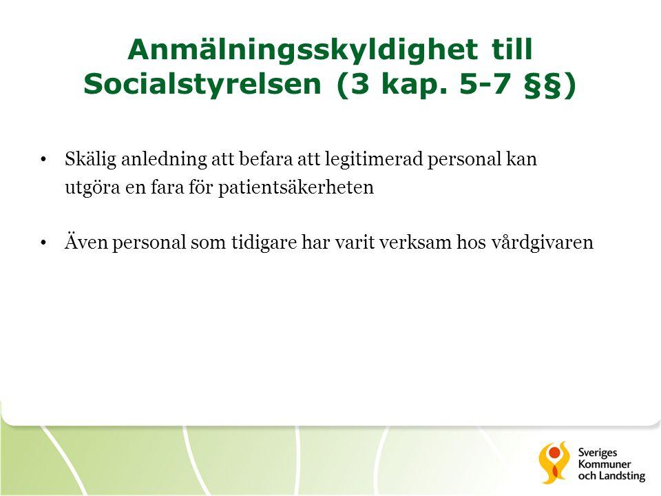 Anmälningsskyldighet till Socialstyrelsen (3 kap. 5-7 §§)