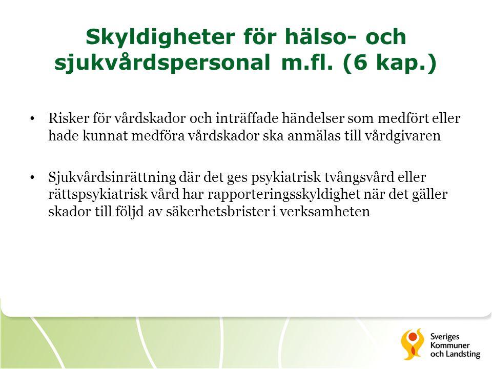 Skyldigheter för hälso- och sjukvårdspersonal m.fl. (6 kap.)