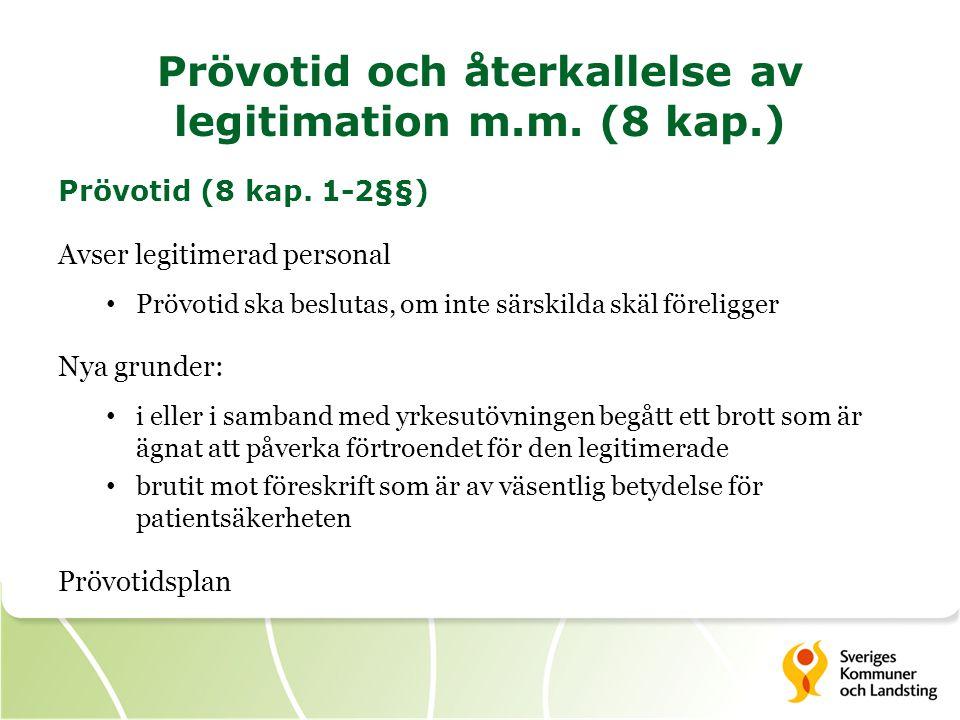 Prövotid och återkallelse av legitimation m.m. (8 kap.)