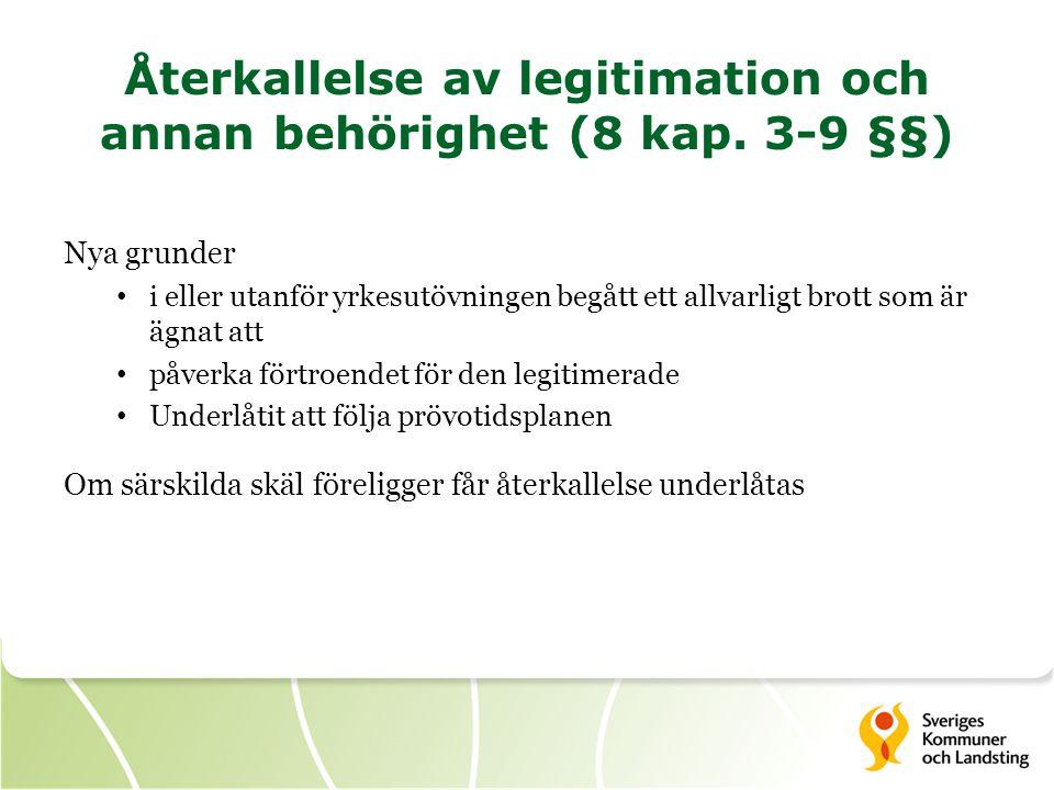 Återkallelse av legitimation och annan behörighet (8 kap. 3-9 §§)