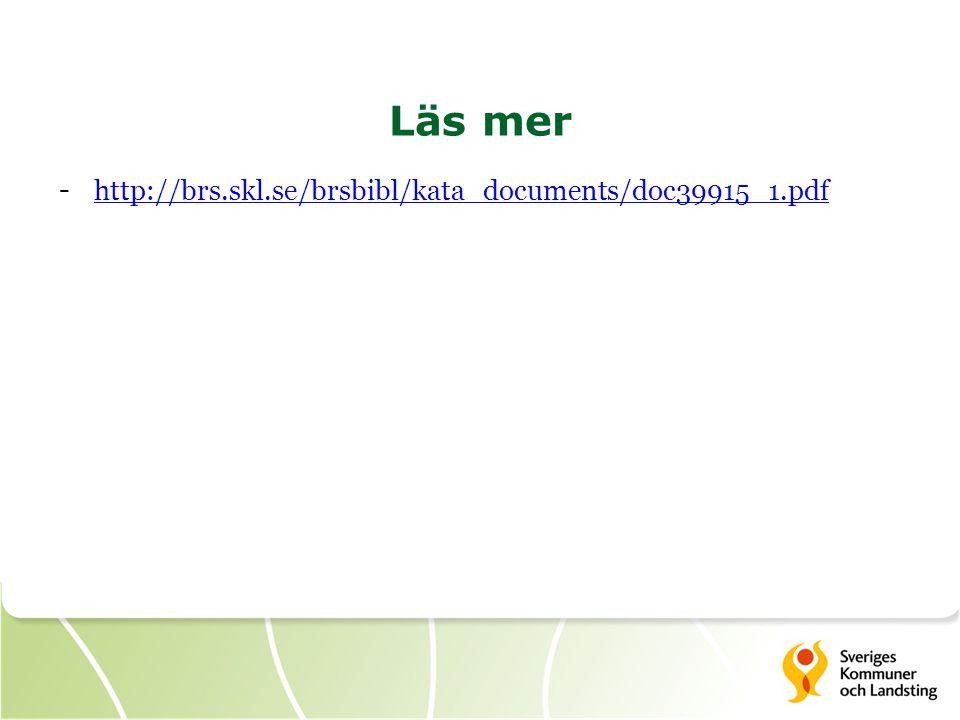 Läs mer http://brs.skl.se/brsbibl/kata_documents/doc39915_1.pdf