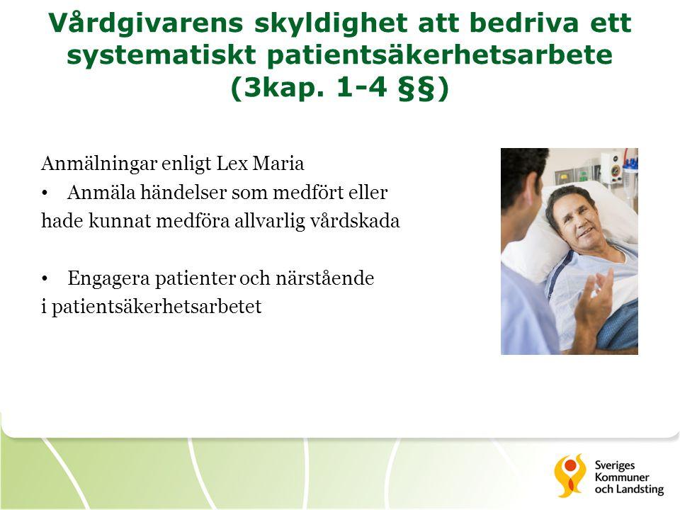 Vårdgivarens skyldighet att bedriva ett systematiskt patientsäkerhetsarbete (3kap. 1-4 §§)