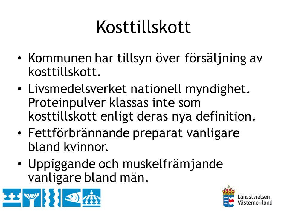Kosttillskott Kommunen har tillsyn över försäljning av kosttillskott.