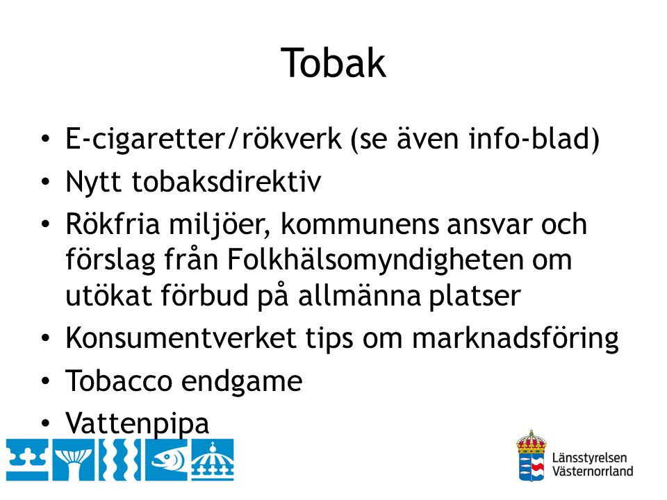 Tobak E-cigaretter/rökverk (se även info-blad) Nytt tobaksdirektiv