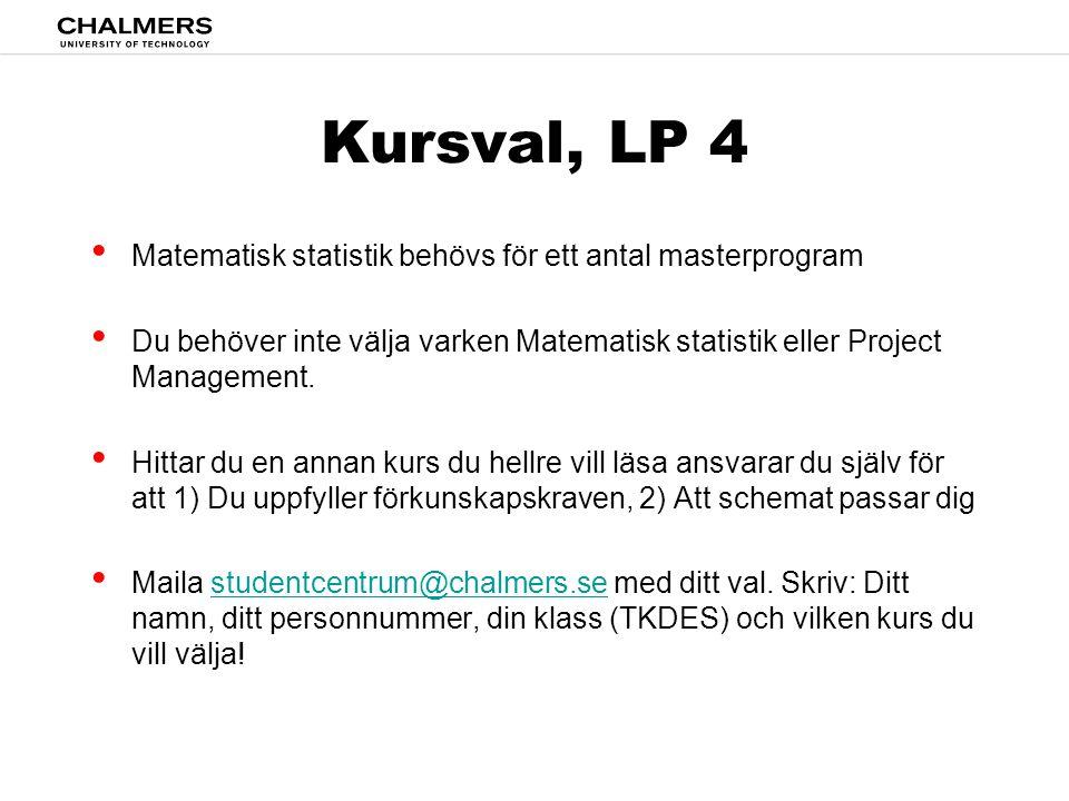 Kursval, LP 4 Matematisk statistik behövs för ett antal masterprogram