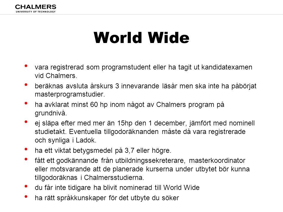 World Wide vara registrerad som programstudent eller ha tagit ut kandidatexamen vid Chalmers.