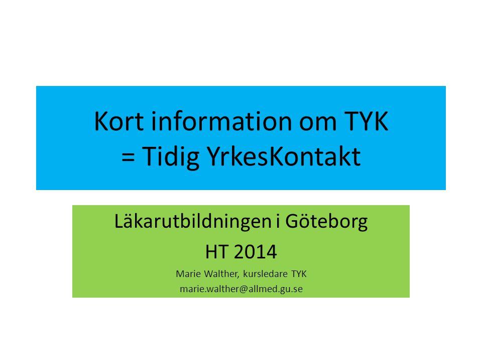 Kort information om TYK = Tidig YrkesKontakt