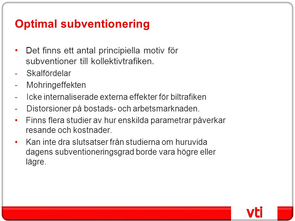 Optimal subventionering
