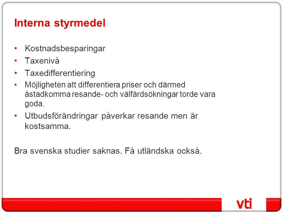 Interna styrmedel Kostnadsbesparingar Taxenivå Taxedifferentiering