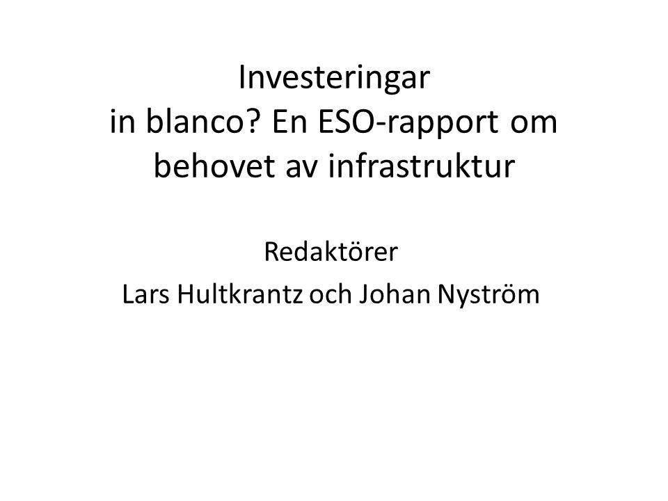 Investeringar in blanco En ESO-rapport om behovet av infrastruktur