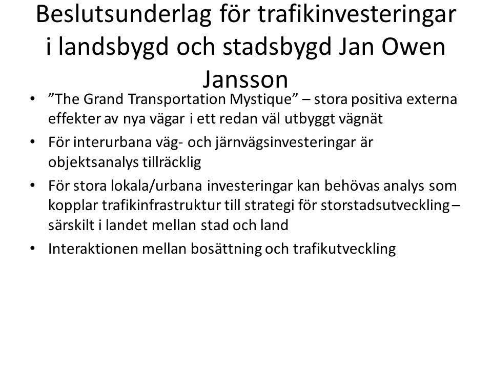 Beslutsunderlag för trafikinvesteringar i landsbygd och stadsbygd Jan Owen Jansson
