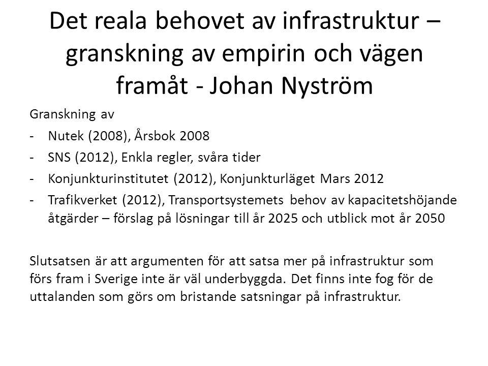 Det reala behovet av infrastruktur – granskning av empirin och vägen framåt - Johan Nyström