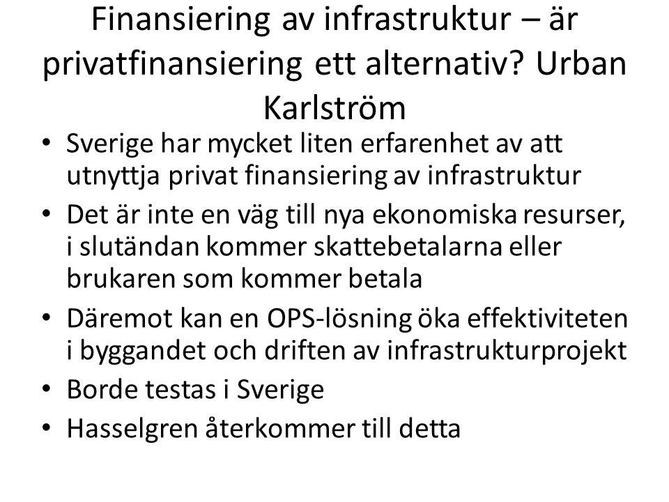 Finansiering av infrastruktur – är privatfinansiering ett alternativ