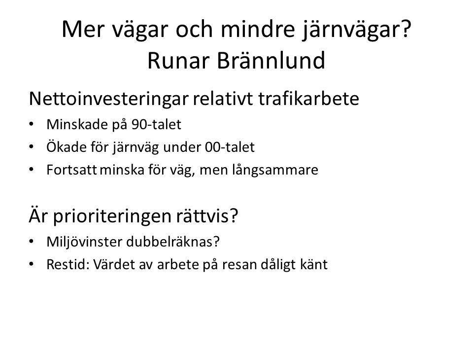 Mer vägar och mindre järnvägar Runar Brännlund