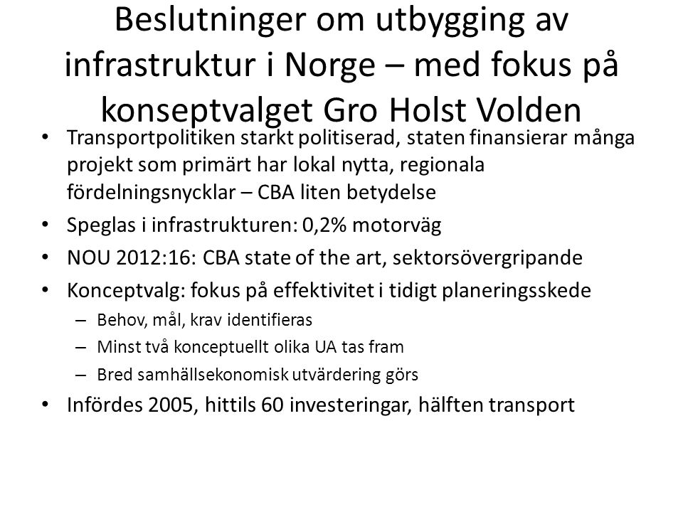 Beslutninger om utbygging av infrastruktur i Norge – med fokus på konseptvalget Gro Holst Volden
