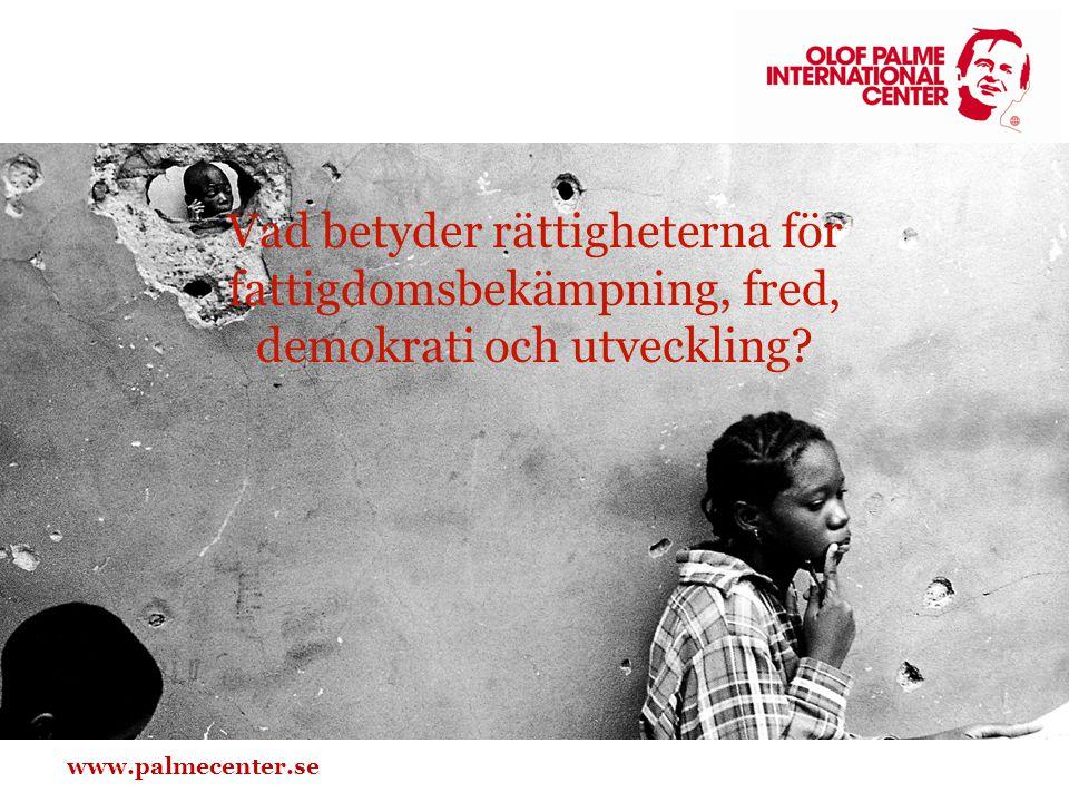 Vad betyder rättigheterna för fattigdomsbekämpning, fred, demokrati och utveckling