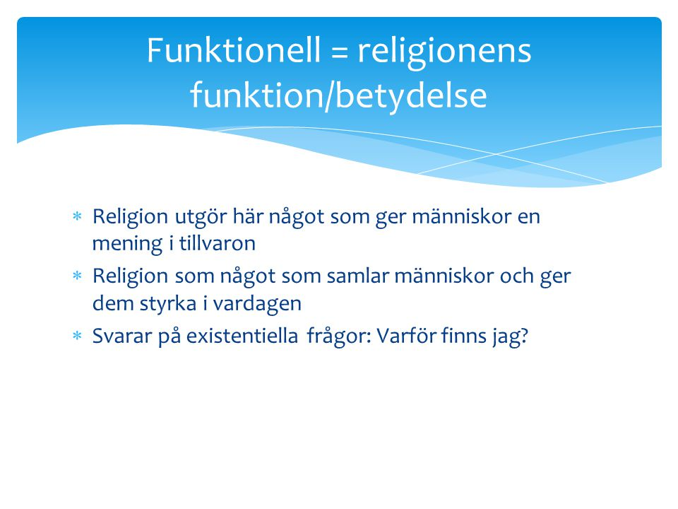 Funktionell = religionens funktion/betydelse