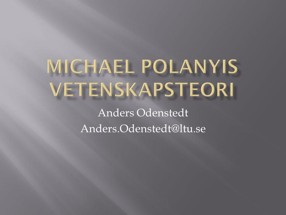 MICHAEL POLANYIS VETENSKAPSTEORI